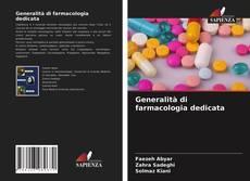 Bookcover of Generalità di farmacologia dedicata