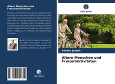 Bookcover of Ältere Menschen und Freizeitaktivitäten