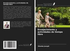 Bookcover of Envejecimiento y actividades de tiempo libre