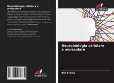 Bookcover of Neurobiologia cellulare e molecolare