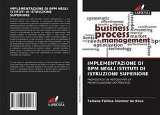 Bookcover of IMPLEMENTAZIONE DI BPM NEGLI ISTITUTI DI ISTRUZIONE SUPERIORE