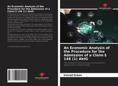 An Economic Analysis of the Procedure for the Admission of a Claim § 148 (1) AktG kitap kapağı