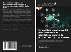 Un análisis económico del procedimiento de admisión a trámite del artículo 148 (1) de la AktG kitap kapağı