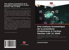 Une analyse économique de la procédure d'admission à l'action Section 148 (1) AktG kitap kapağı