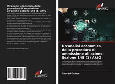 Un'analisi economica della procedura di ammissione all'azione Sezione 148 (1) AktG kitap kapağı