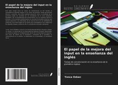 Buchcover von El papel de la mejora del input en la enseñanza del inglés