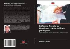Réforme fiscale au Honduras : orientations politiques kitap kapağı