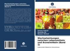 Capa do livro de Wechselwirkungen zwischen Lebensmitteln und Arzneimitteln (Band 1)