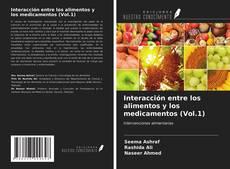 Capa do livro de Interacción entre los alimentos y los medicamentos (Vol.1)