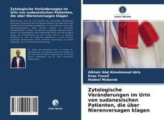 Borítókép a  Zytologische Veränderungen im Urin von sudanesischen Patienten, die über Nierenversagen klagen - hoz