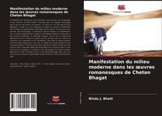 Buchcover von Manifestation du milieu moderne dans les œuvres romanesques de Chetan Bhagat