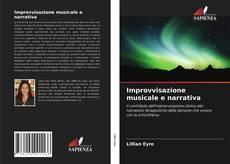 Bookcover of Improvvisazione musicale e narrativa