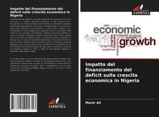 Impatto del finanziamento del deficit sulla crescita economica in Nigeria的封面