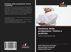 Copertina di Gestione della produzione: Teoria e pratiche