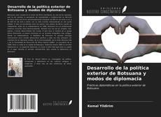 Bookcover of Desarrollo de la política exterior de Botsuana y modos de diplomacia