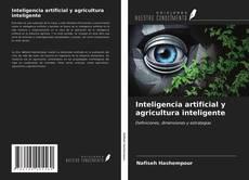 Bookcover of Inteligencia artificial y agricultura inteligente