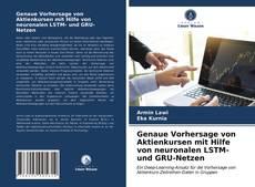 Обложка Genaue Vorhersage von Aktienkursen mit Hilfe von neuronalen LSTM- und GRU-Netzen