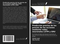 Обложка Predicción precisa de los precios de las acciones mediante redes neuronales LSTM y GRU