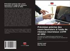 Обложка Prévision précise des cours boursiers à l'aide de réseaux neuronaux LSTM et GRU