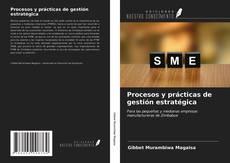 Bookcover of Procesos y prácticas de gestión estratégica
