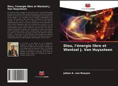 Capa do livro de Dieu, l'énergie libre et Wentzel J. Van Huyssteen