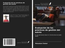 Bookcover of Evaluación de las prácticas de gestión del estrés