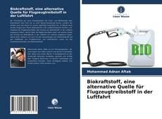 Buchcover von Biokraftstoff, eine alternative Quelle für Flugzeugtreibstoff in der Luftfahrt
