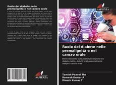 Bookcover of Ruolo del diabete nelle premalignità e nel cancro orale