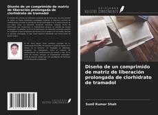 Capa do livro de Diseño de un comprimido de matriz de liberación prolongada de clorhidrato de tramadol