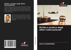 Bookcover of Diritto e pratica degli affari internazionali