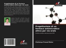 Обложка Progettazione di un farmaco antimicrobico attivo per via orale