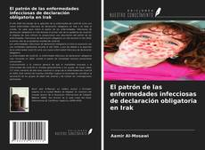 Bookcover of El patrón de las enfermedades infecciosas de declaración obligatoria en Irak
