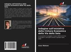 Capa do livro de Indagine sull'iniziativa della Cintura Economica della Via della Seta