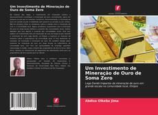 Um Investimento de Mineração de Ouro de Soma Zero的封面
