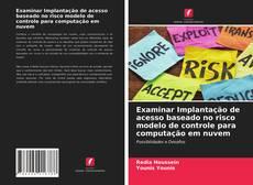 Bookcover of Examinar Implantação de acesso baseado no risco modelo de controle para computação em nuvem