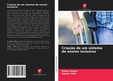 Couverture de Criação de um sistema de ensino inclusivo