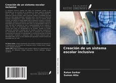 Couverture de Creación de un sistema escolar inclusivo