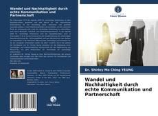 Bookcover of Wandel und Nachhaltigkeit durch echte Kommunikation und Partnerschaft