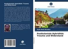 Couverture de Postkoloniale Hybridität: Trauma und Widerstand