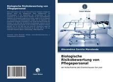Biologische Risikobewertung von Pflegepersonal kitap kapağı