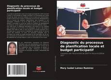 Borítókép a  Diagnostic du processus de planification locale et budget participatif - hoz