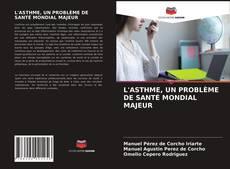 L'ASTHME, UN PROBLÈME DE SANTÉ MONDIAL MAJEUR的封面