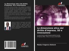 Capa do livro de La dimensione etica del diritto d'impresa, SD e innovazione