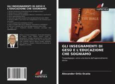 Обложка GLI INSEGNAMENTI DI GESÙ E L'EDUCAZIONE CHE SOGNIAMO