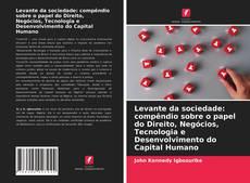 Обложка Levante da sociedade: compêndio sobre o papel do Direito, Negócios, Tecnologia e Desenvolvimento do Capital Humano