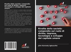 Buchcover von Rivolta della società: compendio sul ruolo di diritto, impresa, tecnologia e sviluppo del capitale umano