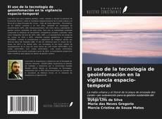 Capa do livro de El uso de la tecnología de geoinfomación en la vigilancia espacio-temporal