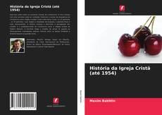 Buchcover von História da Igreja Cristã (até 1954)