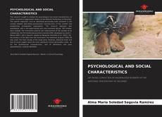 Bookcover of PSYCHOLOGICAL AND SOCIAL CHARACTERISTICS
