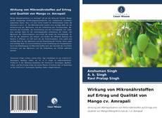 Wirkung von Mikronährstoffen auf Ertrag und Qualität von Mango cv. Amrapali的封面